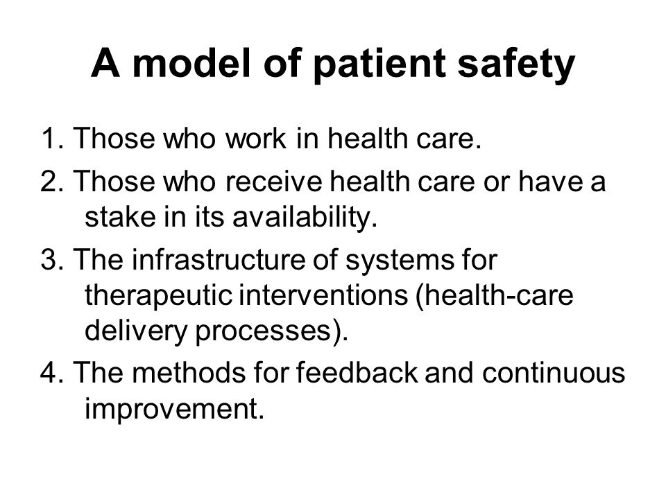 A model of patient safety 1. Those who work in health care.