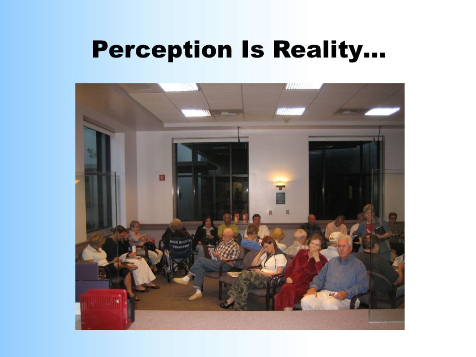 "Perception Is Reality… Waiting Room ""LOUNGE"""