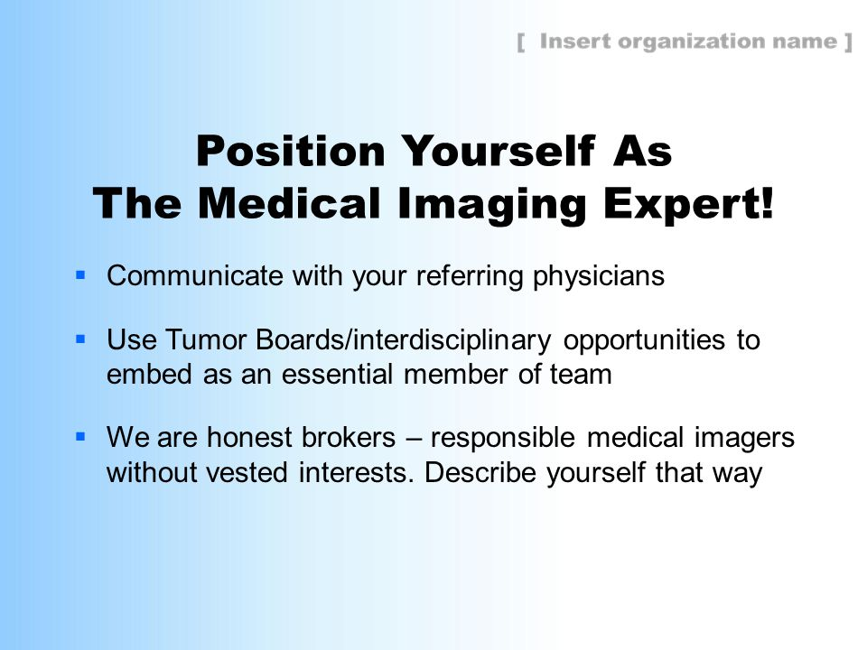 Position Yourself As The Medical Imaging Expert.