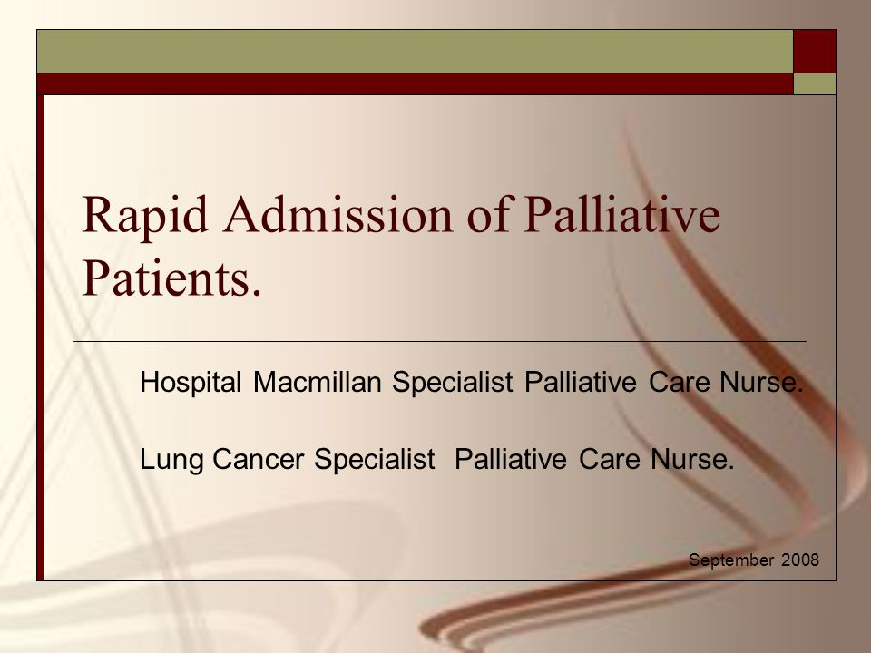 Rapid Admission of Palliative Patients. Hospital Macmillan Specialist Palliative Care Nurse.