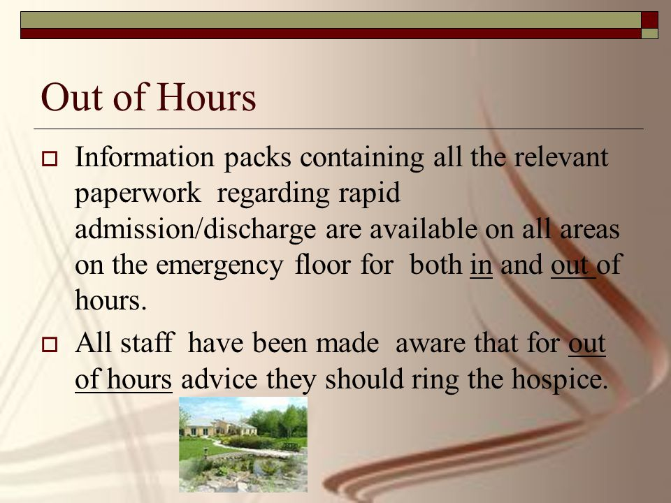 Out of Hours  Information packs containing all the relevant paperwork regarding rapid admission/discharge are available on all areas on the emergency floor for both in and out of hours.