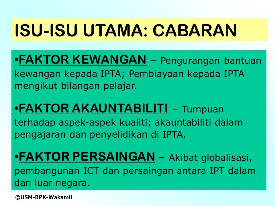 ©USM-BPK-Wakamil ISU-ISU UTAMA: CABARAN FAKTOR KEWANGAN – Pengurangan bantuan kewangan kepada IPTA; Pembiayaan kepada IPTA mengikut bilangan pelajar.