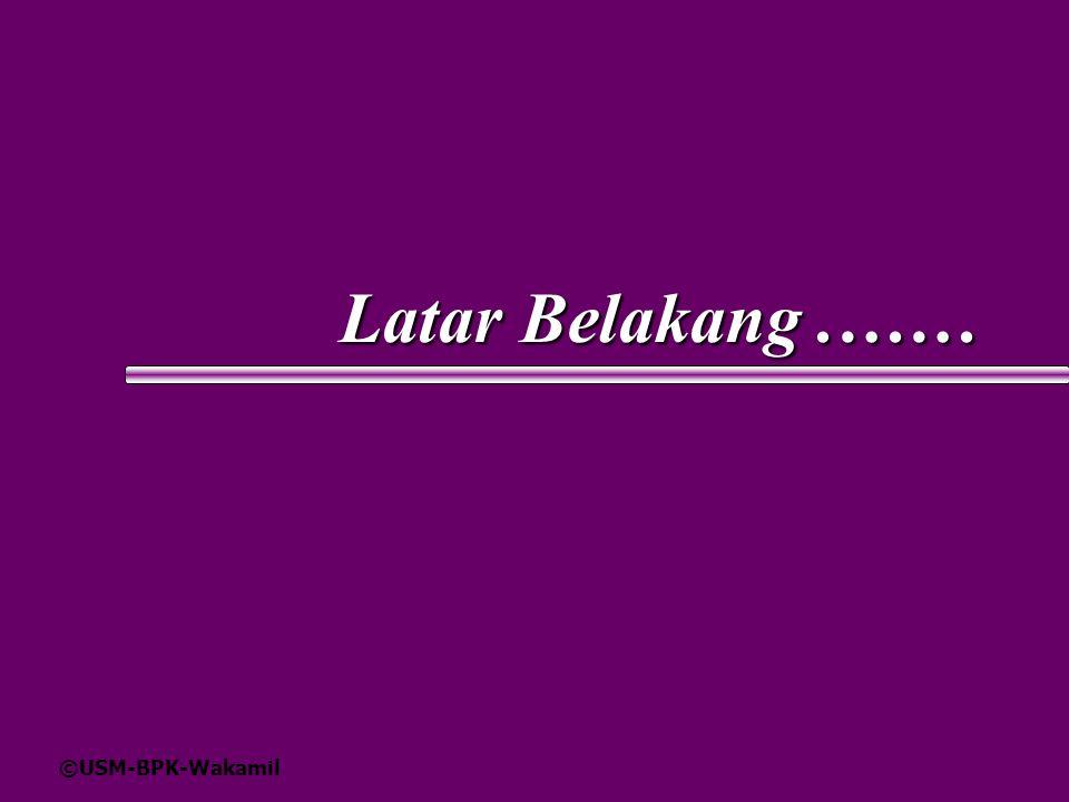 ©USM-BPK-Wakamil Latar Belakang.……