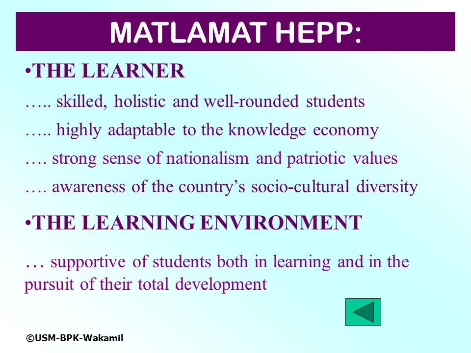 ©USM-BPK-Wakamil THE LEARNER …..skilled, holistic and well-rounded students …..