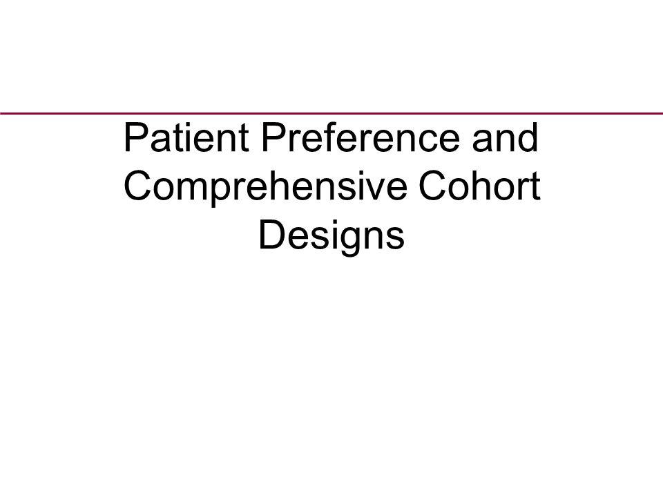 Patient Preference and Comprehensive Cohort Designs