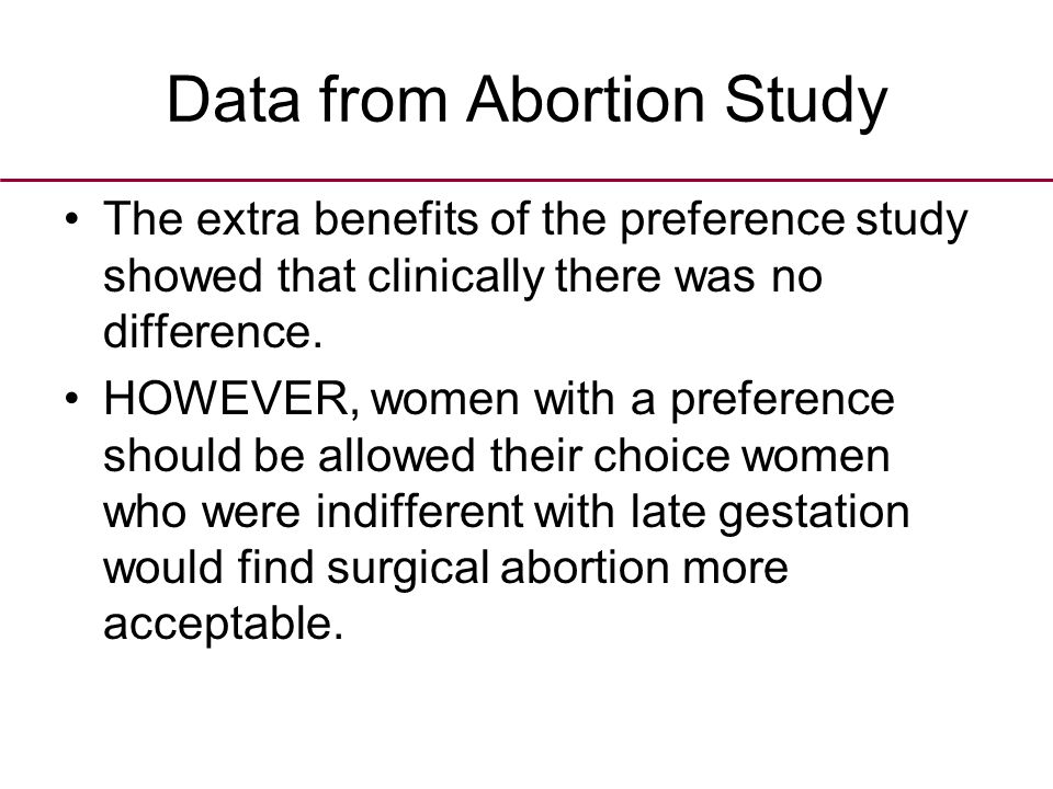 Data from Abortion Study The extra benefits of the preference study showed that clinically there was no difference.