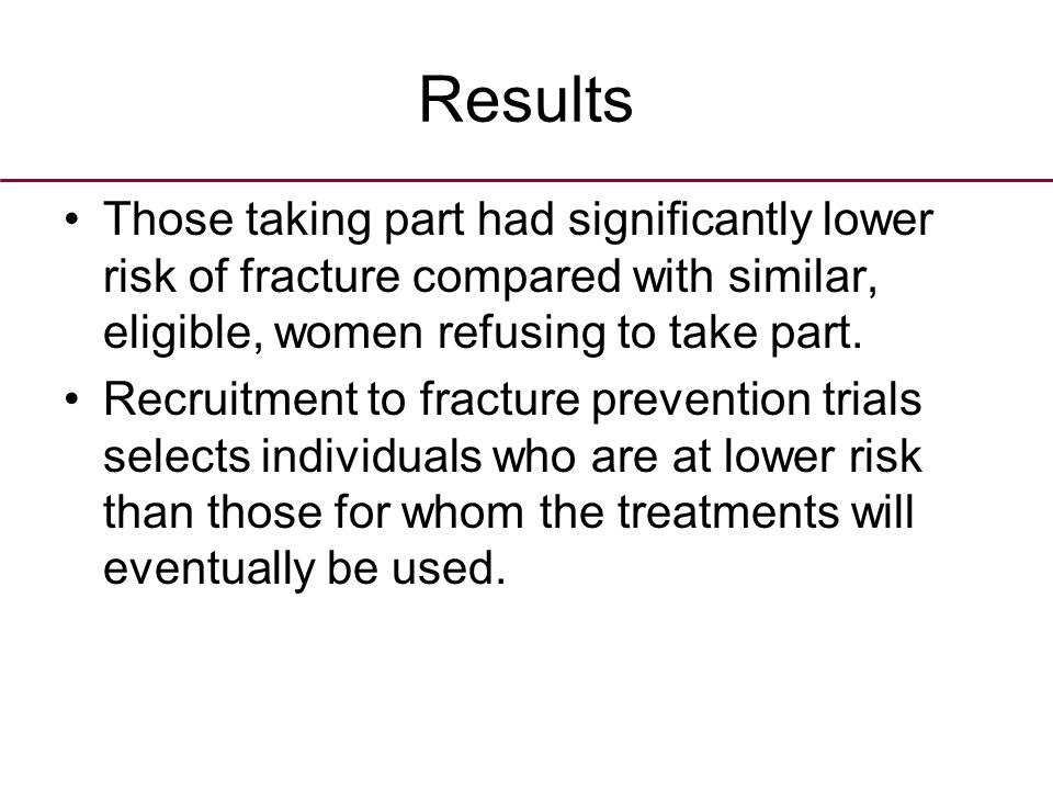 Results Those taking part had significantly lower risk of fracture compared with similar, eligible, women refusing to take part.