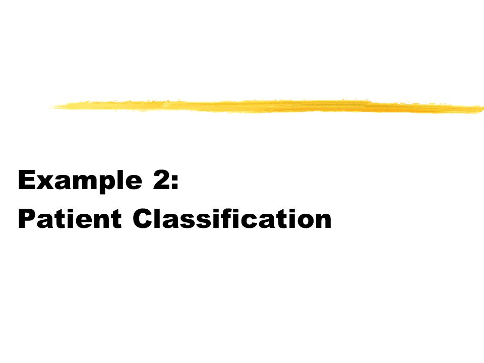 Example 2: Patient Classification