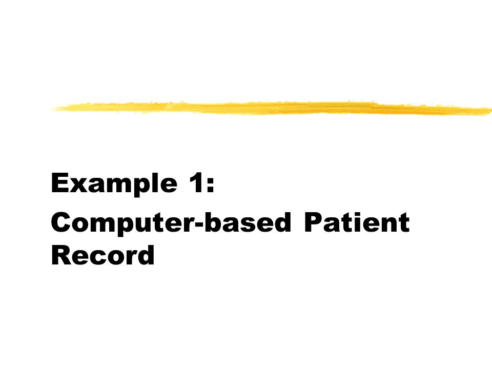 Example 1: Computer-based Patient Record