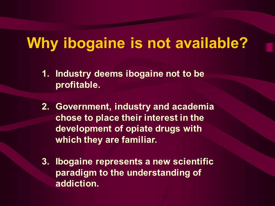 Ibogaine removes the stigmatized condition. The ibogaine advantage