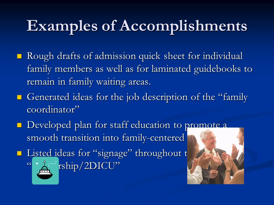 Examples of Accomplishments Rough drafts of admission quick sheet for individual family members as well as for laminated guidebooks to remain in famil