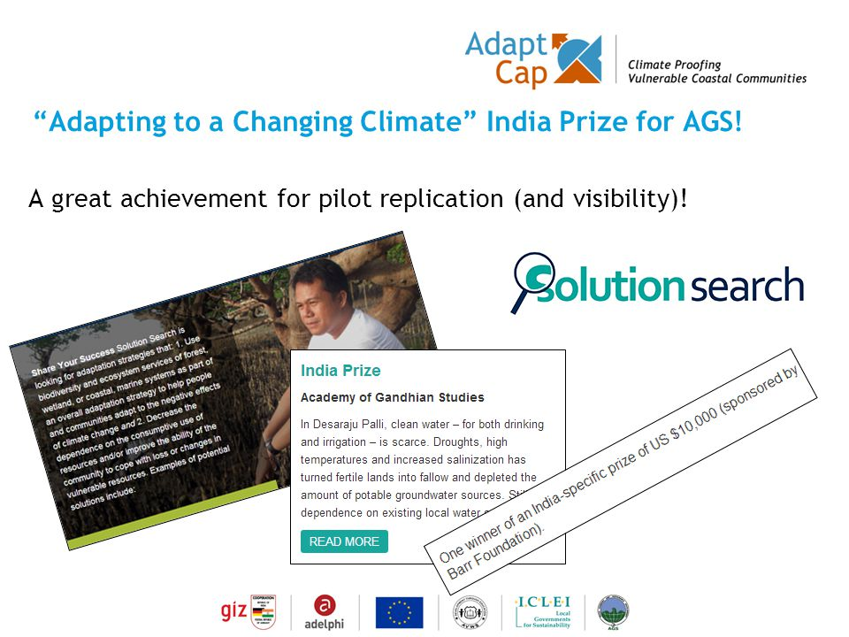 "Dokumentation Ergebnisse 29./30 August 2006 / Folie 5 Folie 5 ""Adapting to a Changing Climate"" India Prize for AGS! A great achievement for pilot repl"