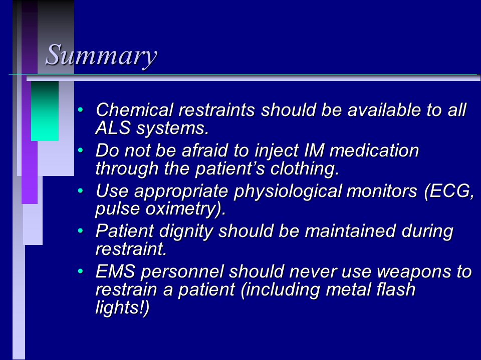 Summary Chemical restraints should be available to all ALS systems.Chemical restraints should be available to all ALS systems.