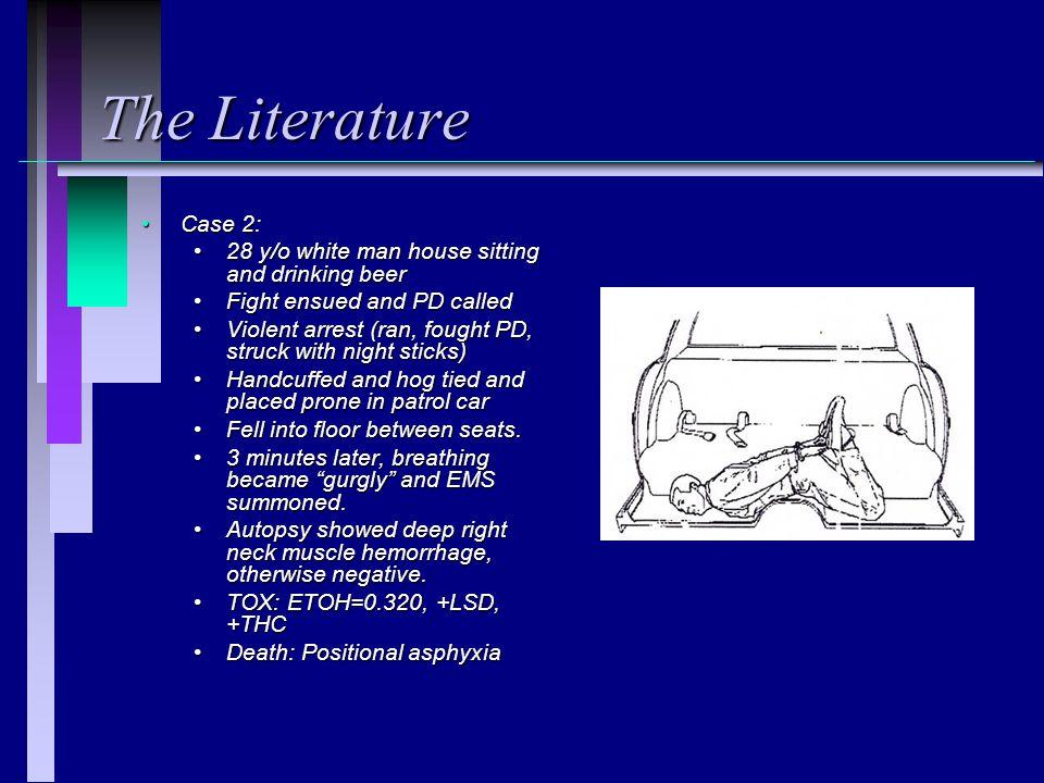 The Literature Case 2:Case 2: 28 y/o white man house sitting and drinking beer28 y/o white man house sitting and drinking beer Fight ensued and PD cal