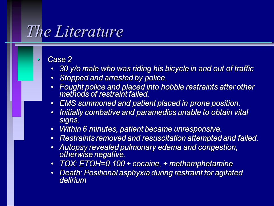 The Literature Case 2Case 2 30 y/o male who was riding his bicycle in and out of traffic30 y/o male who was riding his bicycle in and out of traffic S