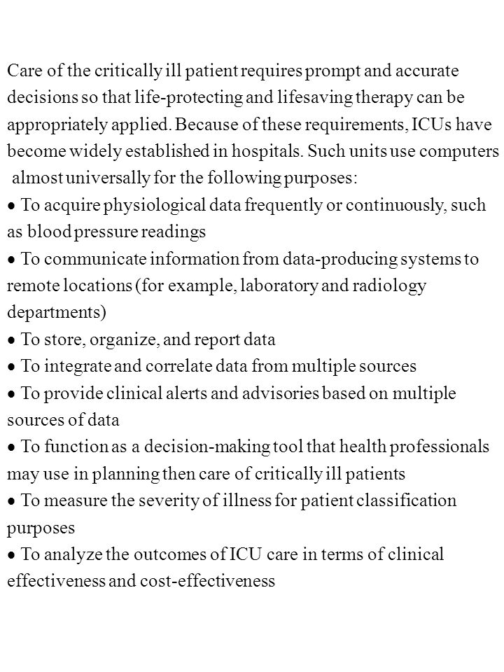 Care of the critically ill patient requires prompt and accurate decisions so that life-protecting and lifesaving therapy can be appropriately applied.