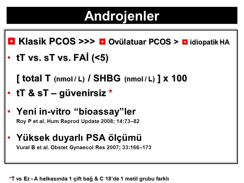  Klasik PCOS >>>  Ovülatuar PCOS >  idiopatik HA tT vs.