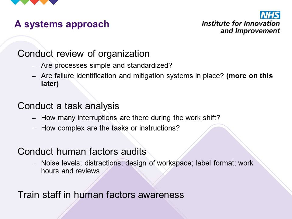 A systems approach Conduct review of organization – Are processes simple and standardized.