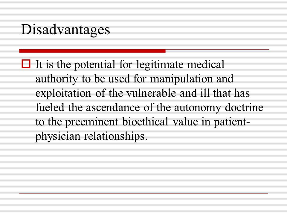 Advantages  Patients can fully understand what problem they are coping with through physicians' help  Physicians can entirely know patient's value  Decisions can easily be made from a mutual and collaborative relationship