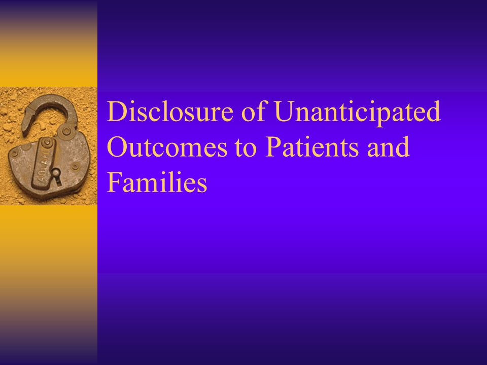 Disclosure of Unanticipated Outcomes to Patients and Families