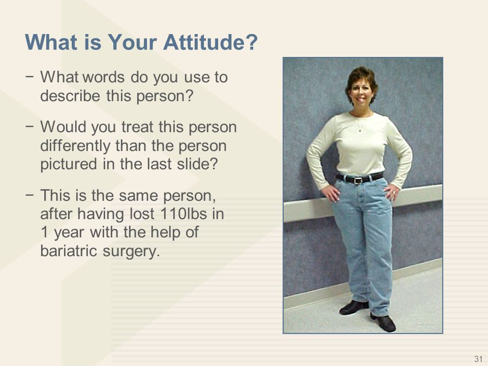 31 What is Your Attitude. −What words do you use to describe this person.