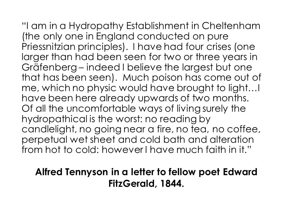 Alfred Tennyson in a letter to fellow poet Edward FitzGerald, 1844.