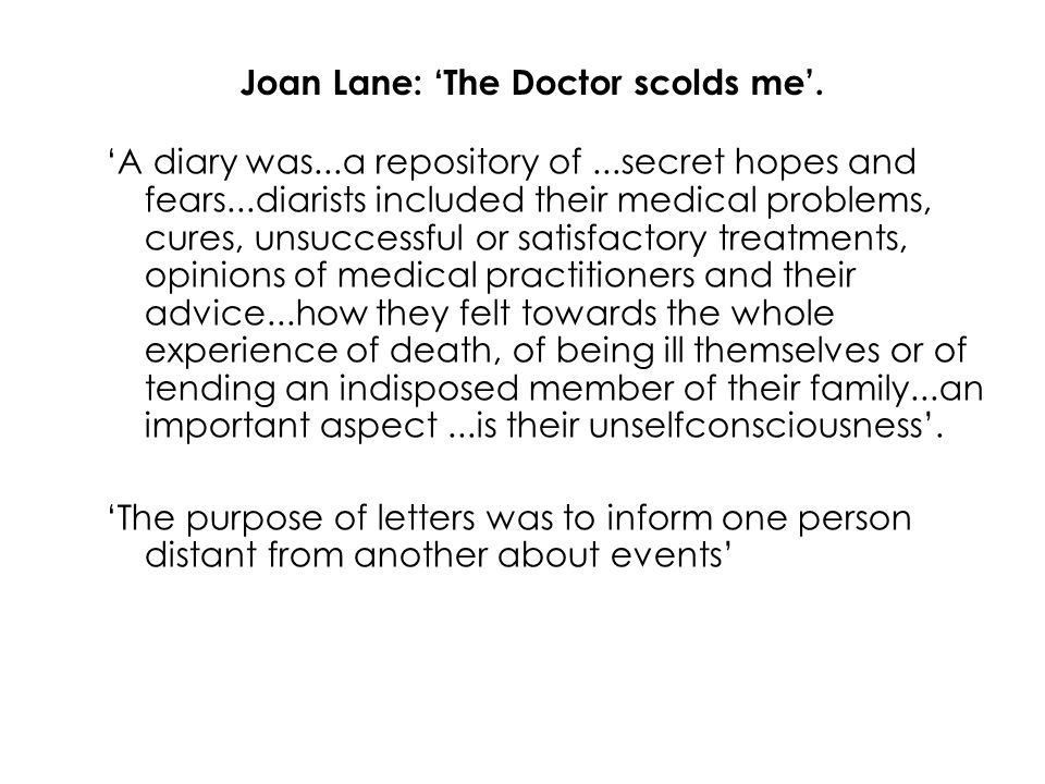 Joan Lane: 'The Doctor scolds me'.
