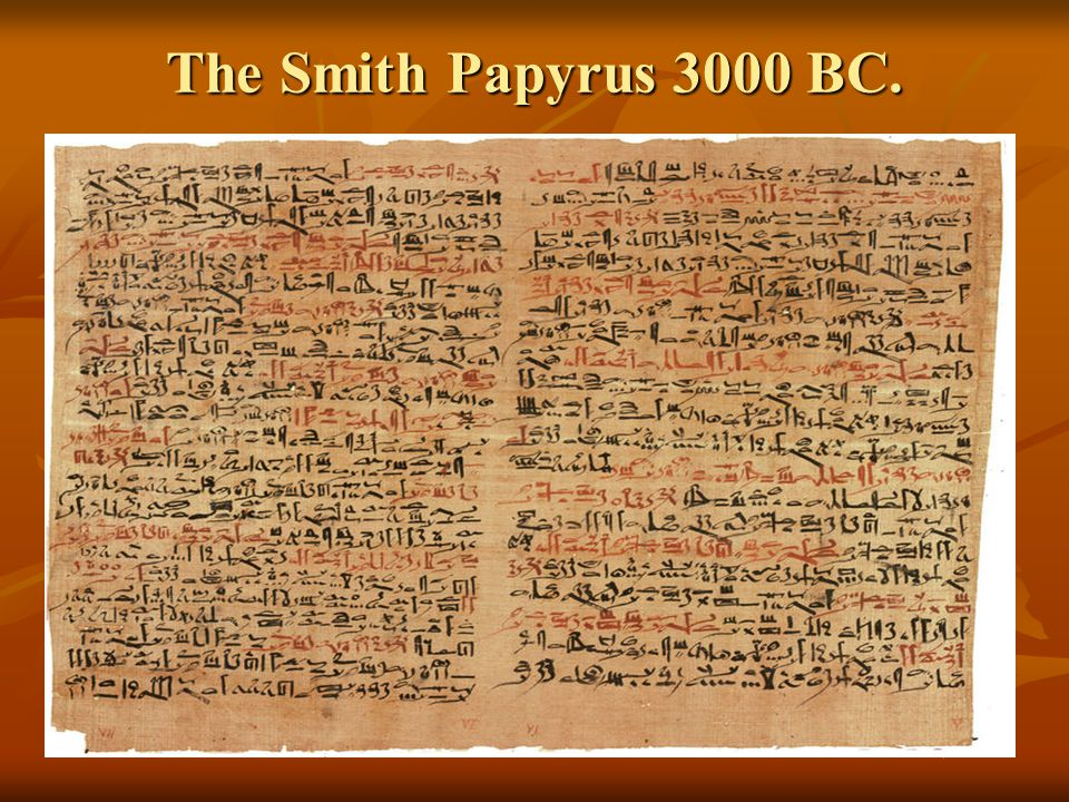 The Smith Papyrus 3000 BC.