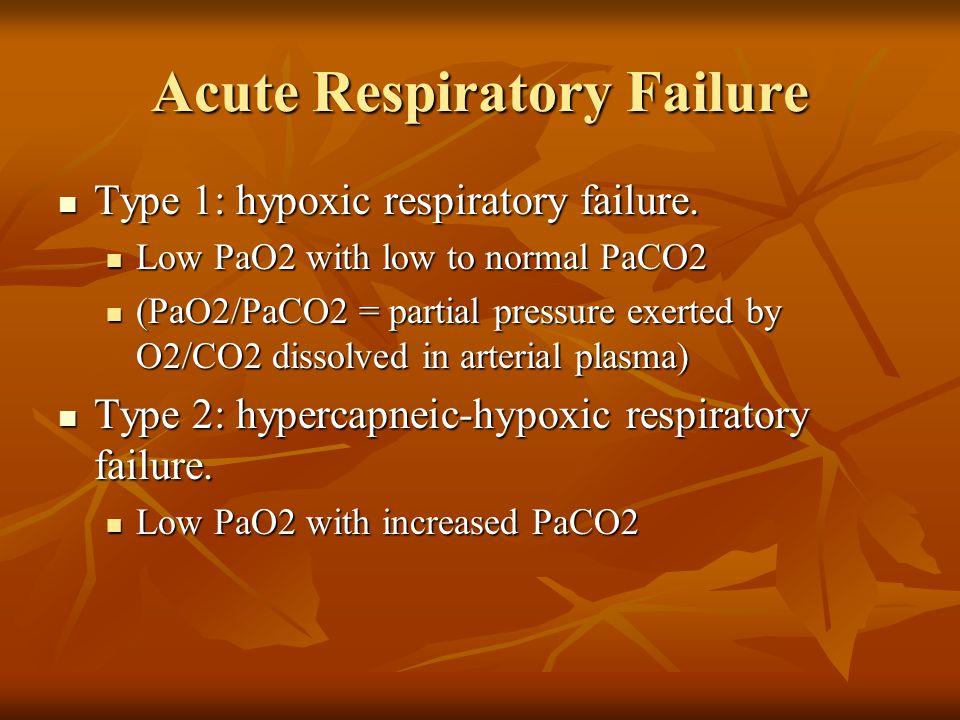 Acute Respiratory Distress Syndrome (ARDS) PaO2:FiO2 ratio ≤ 200 PaO2:FiO2 ratio ≤ 200 (FiO2 = fraction of inspired oxygen, the % concentration of oxygen entering the lungs, ventilator or a blood oxygenator) (FiO2 = fraction of inspired oxygen, the % concentration of oxygen entering the lungs, ventilator or a blood oxygenator) Bilateral pulmonary infiltrates seen on X-ray Bilateral pulmonary infiltrates seen on X-ray PAW ≤ 15) mm/Hg PAW ≤ 15) mm/Hg PAW = pulmonary artery wedge pressure; normal is ≤ 12 mm/Hg PAW = pulmonary artery wedge pressure; normal is ≤ 12 mm/Hg