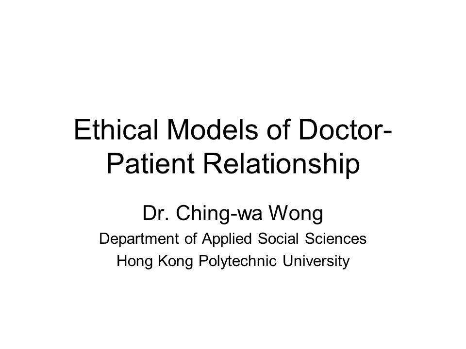 Ethical Models of Doctor- Patient Relationship Dr.