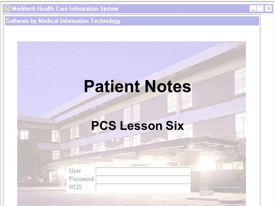 Patient Notes PCS Lesson Six