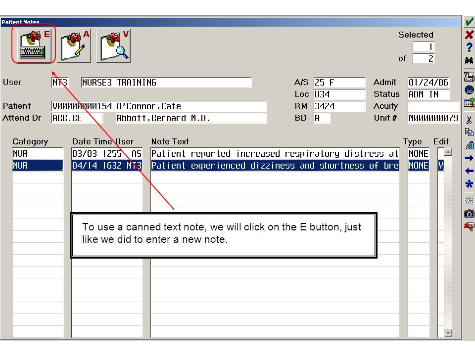 To use a canned text note, we will click on the E button, just like we did to enter a new note.