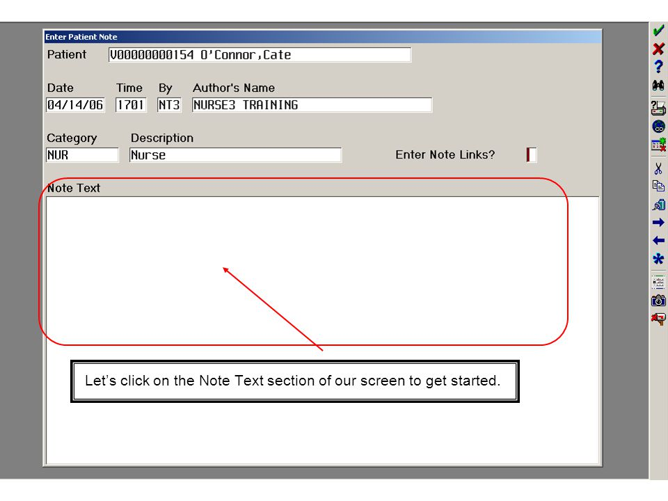 Let's click on the Note Text section of our screen to get started.