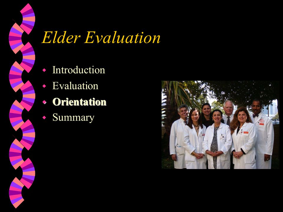 Approach To Evaluation w Visit 1 Address CC, Initial Hx w Visit 2 PX and Labs w Visit 3 Cognitive/Functional Eval w Visit 4 Social, QOL, and Plan