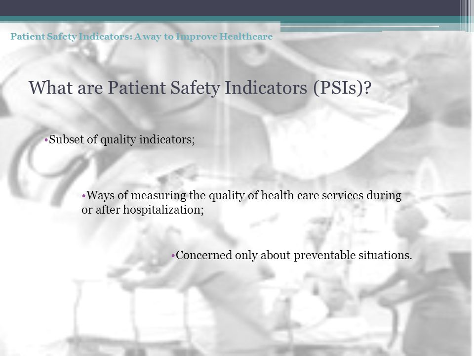 What are Patient Safety Indicators (PSIs).