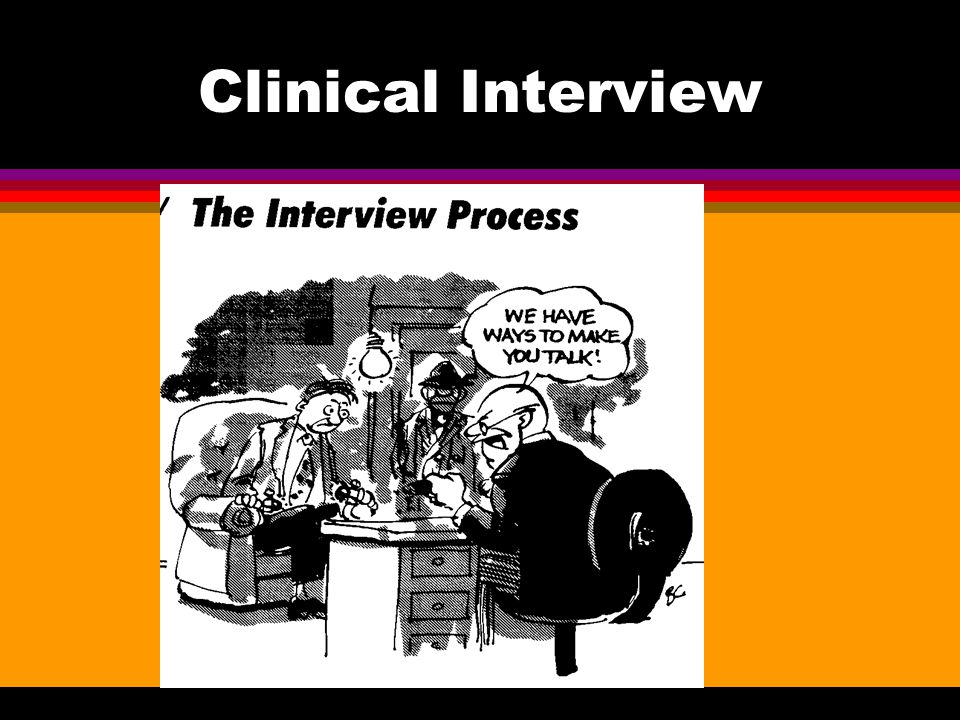 Clinical Interview The Interview Process The Interview Process INE HRAA-VF- WAY5 To MAV WE mvF- WAY5TOMA14F- ~ WE RA.VF-