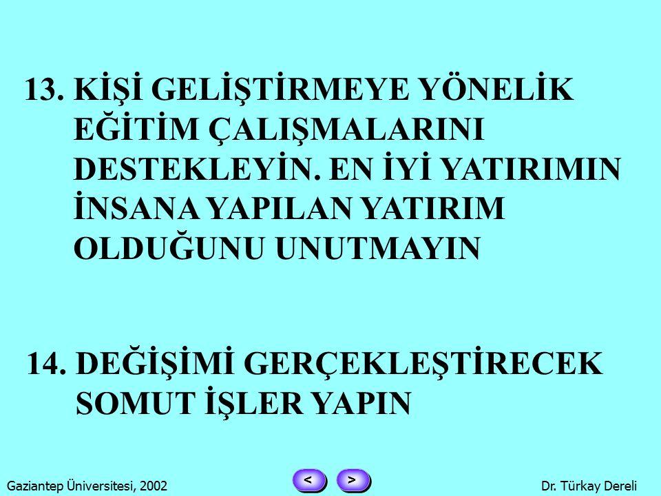 > > < < Gaziantep Üniversitesi, 2002Dr. Türkay Dereli 10.