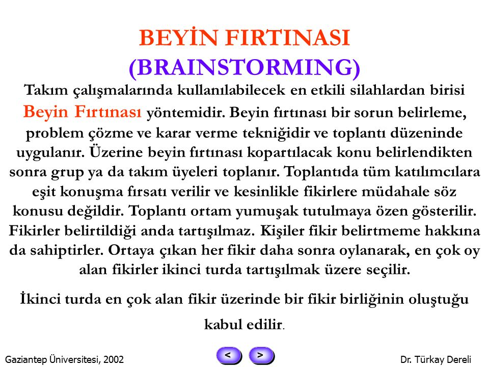 > > < < Gaziantep Üniversitesi, 2002Dr. Türkay Dereli EN İYİ EN İYİ EN KÖTÜDÜR !