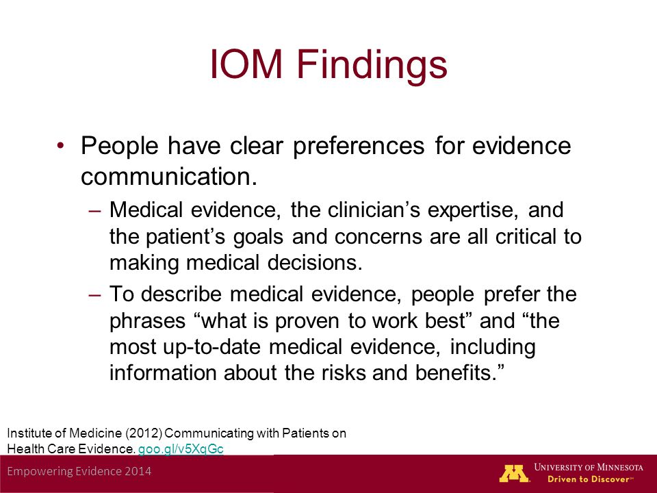 Empowering Evidence 2014 IOM Findings People have clear preferences for evidence communication.