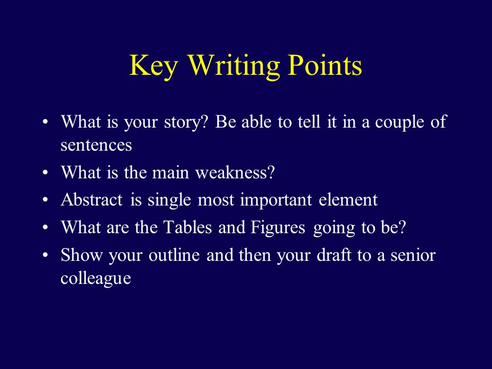 Key Writing Points What is your story.