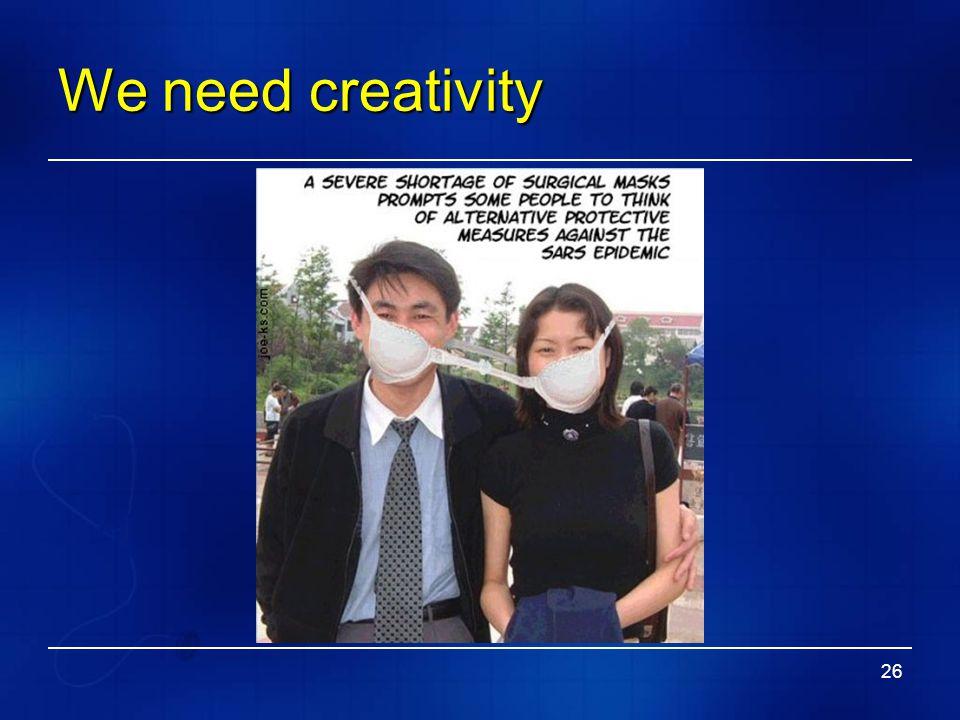 26 We need creativity