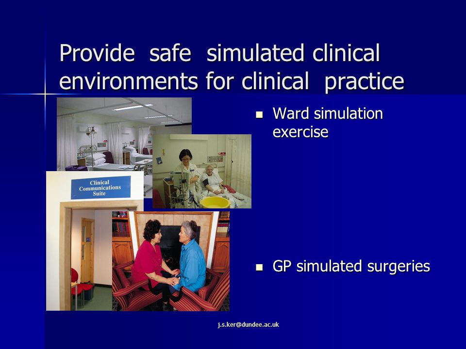 j.s.ker@dundee.ac.uk WORKSHOP TITLE Descriptor INDUCTION TRAINING FOR NEW RECRUITS (4 hour session) Brief history of simulated patient programme.