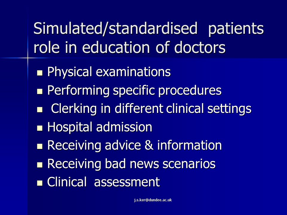 j.s.ker@dundee.ac.uk Factors affecting doctor-patient relationship Internal factors Internal factors –Personalities –Clinical setting –Expertise level –Problem type –Illness/disease –Power balance External factors External factors –Treatment options –Internet –Specialisms in medicine –Resources –Targets –Evidence base –Public perception