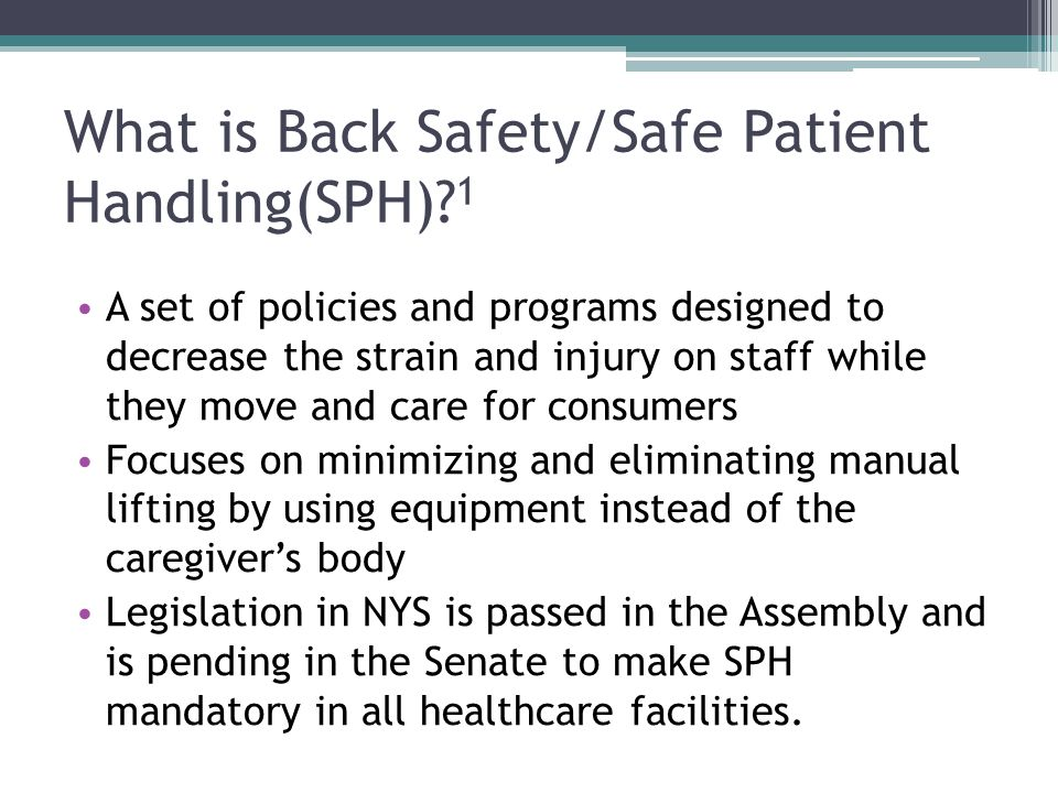 What is Back Safety/Safe Patient Handling(SPH).