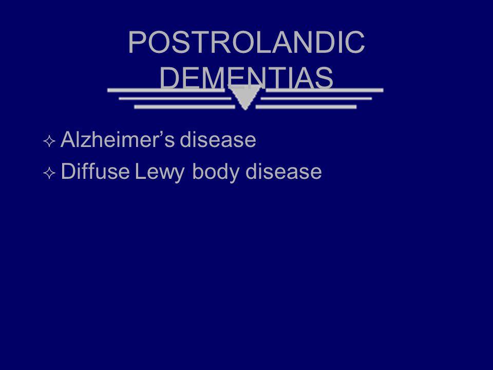 POSTROLANDIC DEMENTIAS  Alzheimer's disease  Diffuse Lewy body disease