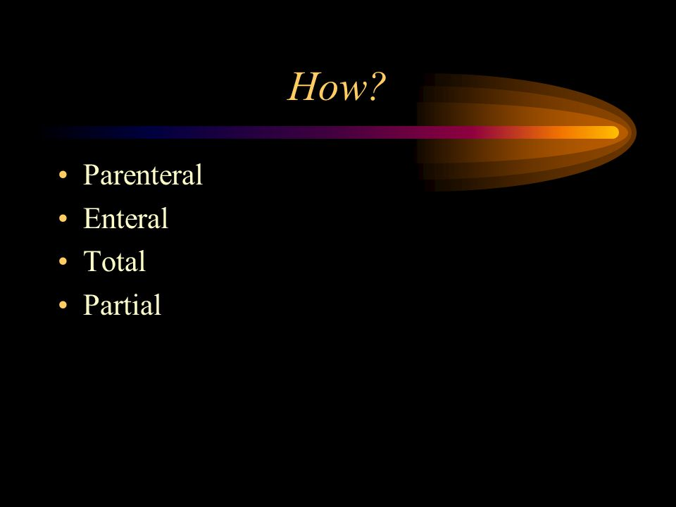 How Parenteral Enteral Total Partial