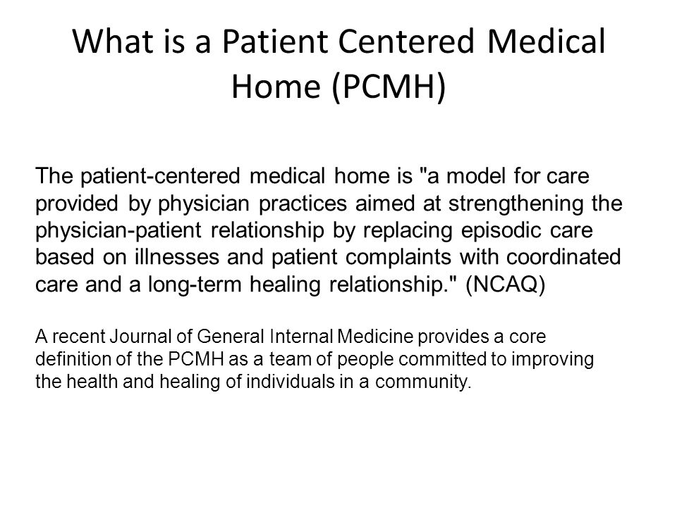 According to the ACP, it is: …a vision of health care as it should be …a framework for organizing systems of care at both the micro (practice) and macro (society) level …a model to test, improve, and validate…part of the health care reform agenda