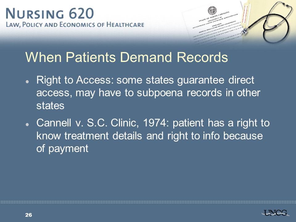 26 When Patients Demand Records l Right to Access: some states guarantee direct access, may have to subpoena records in other states l Cannell v.