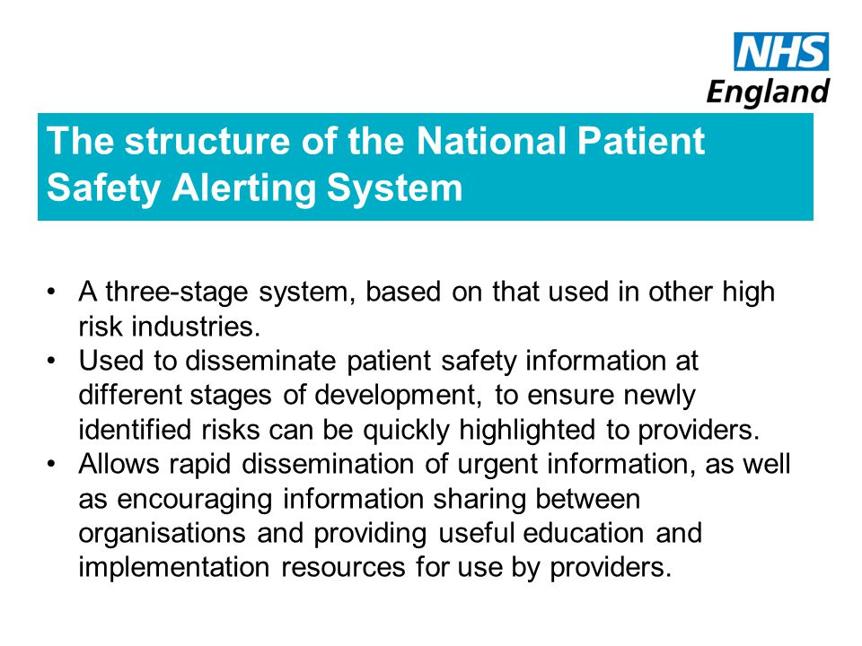 The structure of the National Patient Safety Alerting System A three-stage system, based on that used in other high risk industries.
