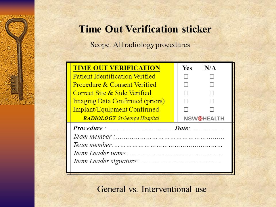 Time Out Verification sticker Scope: All radiology procedures General vs.